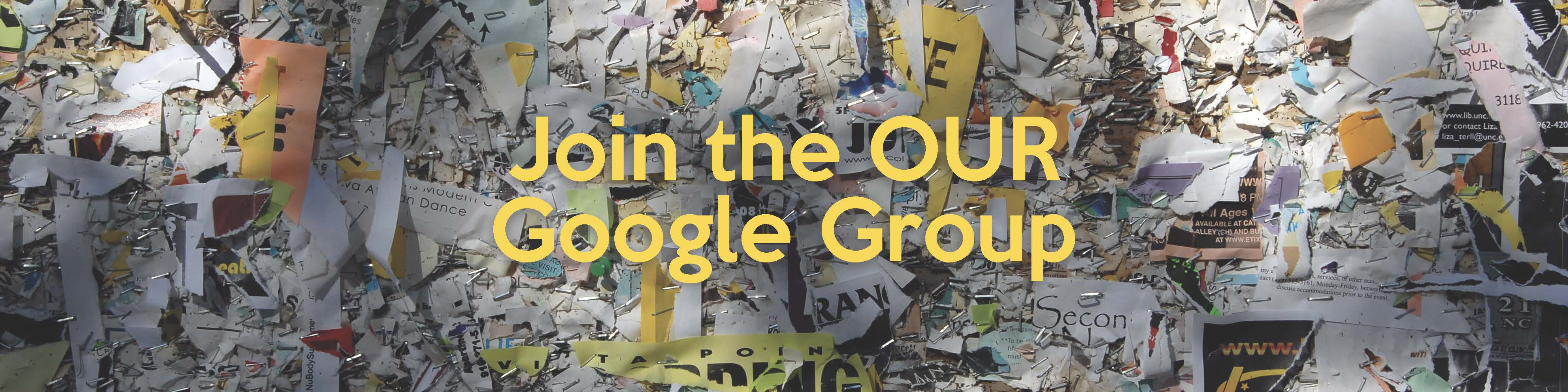 Click to join the OUR Google Group